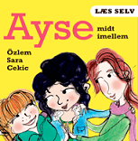 """Özlem Cekics børnebog """"Ayse- midt i mellem"""" udkommer den 4. november"""